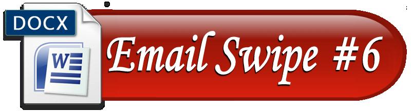 Email Swipe #6